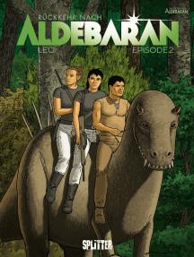 Rückkehr nach Aldebaran. Band 2: Episode 2