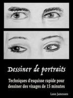 Dessiner des portraits: Techniques d'esquisse rapide pour dessiner des visages de 15 minutes