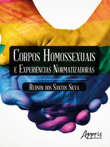 Corpos Homossexuais e Experiências Normatizadoras