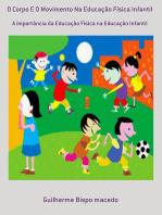 O Corpo E O Movimento Na Educação Física Infantil