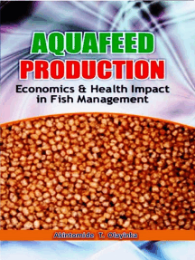 Aquafeed Production, Economics and Health Impact in Fish Management