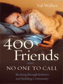 400 Friends and No One to Call: Breaking through Isolation and Building Community