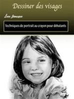Dessiner des visages: Techniques de portrait au crayon pour débutants