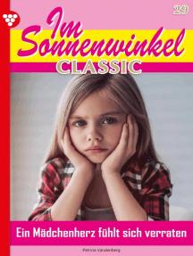 Im Sonnenwinkel Classic 29 – Familienroman: Ein Mädchenherz fühlt sich verraten