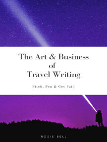 The Art and Business of Travel Writing: Pitch, Pen and Get Paid