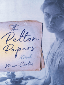 The Pelton Papers: A Novel