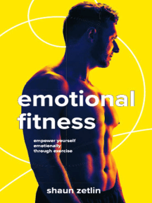 Emotional Fitness: Empower Yourself Emotionally Through Exercise