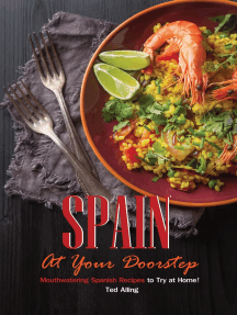 Spain At Your Doorstep: Mouthwatering Spanish Recipes to Try at Home!