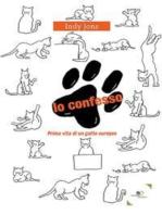 Io confesso: Prima vita di un gatto europeo