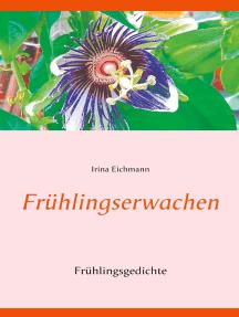 Frühlingserwachen: Frühlingsgedichte