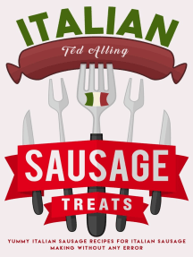 Italian Sausage Treats: Yummy Italian Sausage Recipes for Italian Sausage Making without Any Error