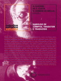 Haroldo de Campos - tradutor e traduzido
