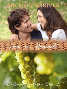 Love in Harvest: Westmore Estates, #2