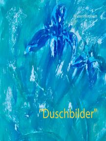 """""""Duschbilder"""""""