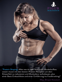 Protein Shaping: Alles was du zum femininen Muskelaufbau wissen musst mit den besten Protein Rezepten um dein Körperfett zu reduzieren und Muskulatur aufzubauen, plus einer Basis Einkaufsliste und einer Einführung ins Foodtracking!