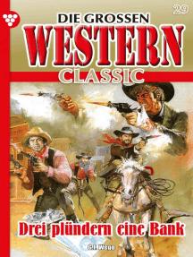 Die großen Western Classic 29 – Western: Drei plündern eine Bank