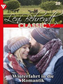 Leni Behrendt Classic 29 – Liebesroman: Winterfahrt in die Romantik