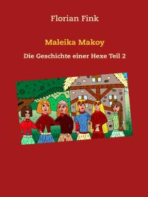 Maleika Makoy: Die Geschichte einer Hexe Teil 2