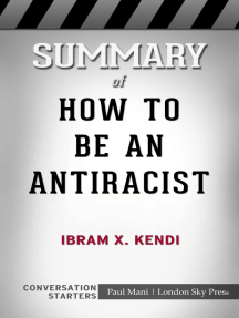 Summary of How to Be an Antiracist by Ibram X. Kendi: Conversation Starters
