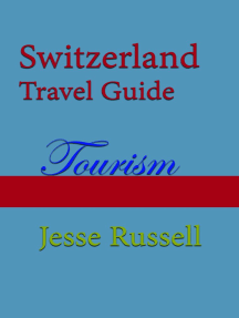 Switzerland Travel Guide: Tourism