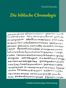 Die biblische Chronologie: Umfeld und hinterlegte Zeitrechnung