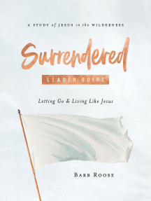 Surrendered - Women's Bible Study Leader Guide: Letting Go and Living Like Jesus