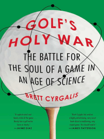 Golf's Holy War: The Battle for the Soul of a Game in an Age of Science