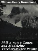 Phil-o-rum's Canoe, and Madeleine Vercheres