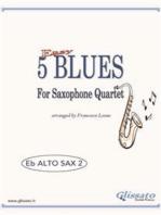5 Easy Blues for Alto Saxophone Quartet (ALTO 2): for beginners