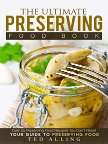 The Ultimate Preserving Food Book: Your Guide to Preserving Food: Over 25 Preserving Food Recipes You Can't Resist