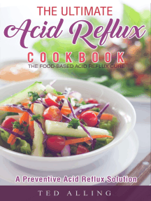 The Ultimate Acid Reflux Cookbook: A Preventive Acid Reflux Solution: The Food-Based Acid Reflux Cure