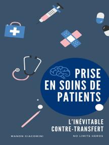Prise en soins de patients: L'inévitable contre-transfert