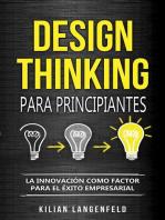 Design Thinking para principiantes: La innovación como factor para el éxito empresarial