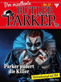 Der exzellente Butler Parker 27 – Kriminalroman: Parker pudert die Killer