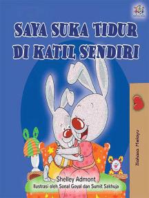 Saya Suka Tidur Di katil Sendiri: Malay Bedtime Collection
