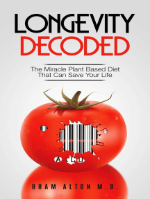 Longevity Decoded: The Miracle Plant Based Diet That Can Save Your Life