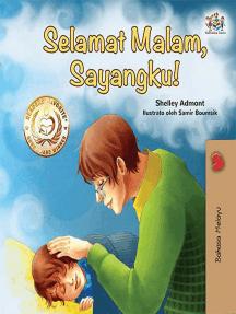 Selamat Malam, Anakku!: Malay Bedtime Collection