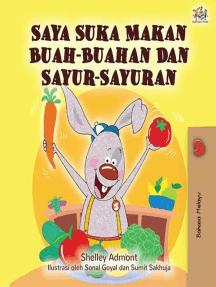 Saya Suka Makan Buah-Buahan Dan Sayur-Sayuran: Malay Bedtime Collection