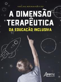 A Dimensão Terapêutica da Educação Inclusiva