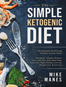 The Simple Ketogenic Diet: The Essential Fat Burning Formula for Any Body: Ketogenic Cleanse, Ketosis, Low Carb Diet, Keto Meal Plan, Keto Diet, High Protein, Low Fat, Weight Loss, & Fat LossMi