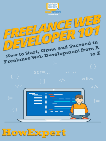 Freelance Web Developer 101: How to Start, Grow, and Succeed in Freelance Web Development from A to Z