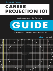 Career Projection 101: An Independent Contractor's Guide to a Successful Business and Balanced Life