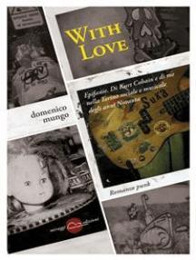 With Love: Epifanie mie e di Kurt Cobain nella Torino Sociale degli Anni Novanta.