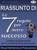 """Riassunto Di """"Le 7 Regole Per Avere Successo"""""""