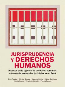 Jurisprudencia y derechos humanos Jurisprudencia y derechos humanos: Avances en la agenda de derechos humanos a través de sentencias judiciales en el Perú