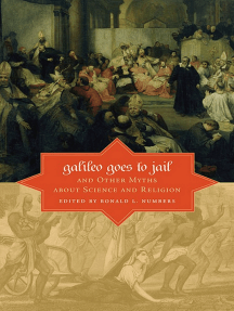 Galileo Goes to Jail and Other Myths about Science and Religion