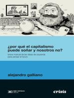 ¿Por qué el capitalismo puede soñar y nosotros no?: Breve manual de las ideas de izquierda para pensar el futuro