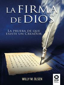 La firma de Dios: La prueba de que existe un Creador