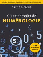 Guide complet de la Numérologie: Édition 30e anniversaire