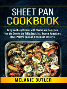 Sheet Pan Cookbook: Tasty and Easy Recipes with Flavors and Garnishes, from the Oven to the Table: Breakfast, Brunch, Appetizers, Meat, Poultry, Seafood, Dishes and Desserts